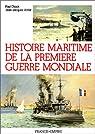 Histoire maritime de la premi�re guerre mondiale par Chack