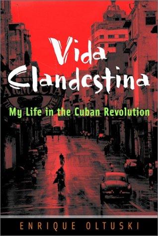 Vida Clandestina: My Life in the Cuban Revolution (History)