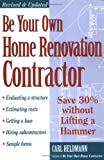 img - for Be Your Own Home Renovation Contractor: Save 30% Without Lifting a Hammer book / textbook / text book