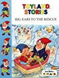 Big Ears to the Rescue (Toy Town Stories) (0001360825) by Blyton, Enid