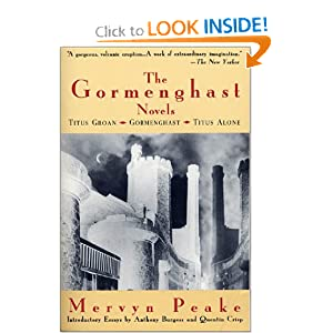 The Gormenghast Novels (Titus Groan Gormenghast Titus Alone) by Mervyn Peake, Anthony Burgess and Quentin Crisp