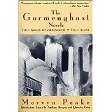 The Gormenghast Novels (Titus Groan / Gormenghast / Titus Alone) ~ Mervyn Laurence Peake