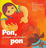 Pon, pon: A jugar con el bebe! (Serie Cantos y Juegos) (Nueve Pececitos) (Spanish Edition)