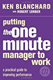 Putting the One Minute Manager to Work (0007109628) by Blanchard, Kenneth H.