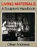 Living materials :  a sculptor