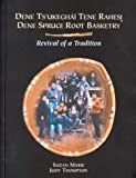 Dene Spruce Root Basketry: Revival of a Tradition (Mercury Series (0316-1854)) (0660188309) by Narue, Suzan