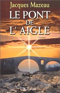 Le pont de l'Aigle : roman