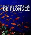 PLUS BEAUX SITES DE PLONG�E AUTOUR DU...
