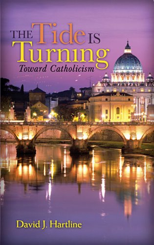 The Tide Is Turning Toward Catholicism, David Hartline