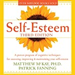 Self-Esteem: Third Edition | Matthew McKay,Patrick Fanning