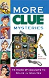 More Clue Mysteries: 15 Whodunits To Solve In Minutes