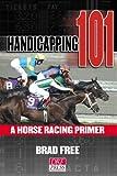 Handicapping 101: A Horse Racing Primer