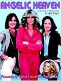Mike Pingel Angelic Heaven - A Fan's Guide To Charlie's Angels