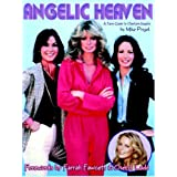 Angelic Heaven - A Fan's Guide To Charlie's Angels ~ Mike Pingel