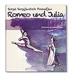 Sergej Prokofjew: Romeo und Julia [Ballett-Edition]