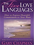 The Five Love Languages: How To Express Heartfelt Commitment To Your Mate (078627459X) by Gary Chapman