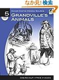 Dover Digital Design Source #5: Grandville's Animals (Dover Electronic Clip Art)