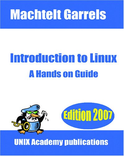 Introduction to Linux: A Hands on Guide