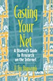 img - for Casting Your Net: A Student's Guide to Research on the Internet book / textbook / text book