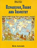 img - for Expansion, Trade and Industry (Discovering History) book / textbook / text book