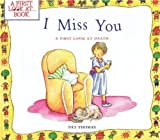 img - for I Miss You: A First Look at Death (First Look at Books) book / textbook / text book