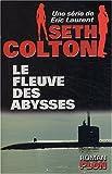 Seth Colton, tome 2: Le Fleuve des abysses (2259196748) by Laurent, Eric