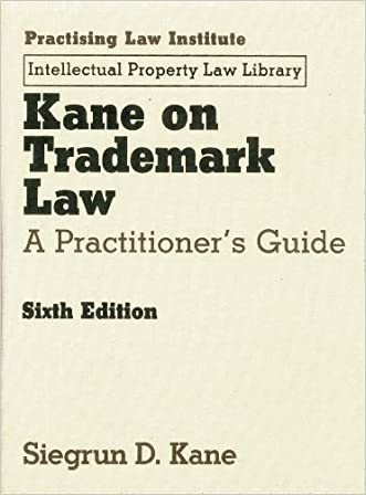 Kane on Trademark Law: A Practitioner's Guide (includes CD) (Intellectual Property Law Library)