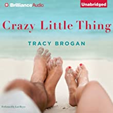 Crazy Little Thing (       UNABRIDGED) by Tracy Brogan Narrated by Lori Reyes