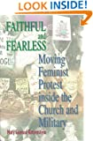Faithful and Fearless: Moving Feminist Protest Inside the Church and Military (Princeton Studies in American Politics: Historical, International, and Comparative Perspectives)