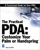 img - for The Practical PDA: Customize Your Palm or Handspring (Miscellaneous) book / textbook / text book