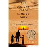 The Day the World Came to Town: 9/11 in Gander, Newfoundland ~ Jim DeFede