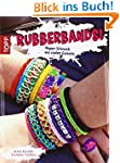 Rubberbands!: Hipper Schmuck aus cool...