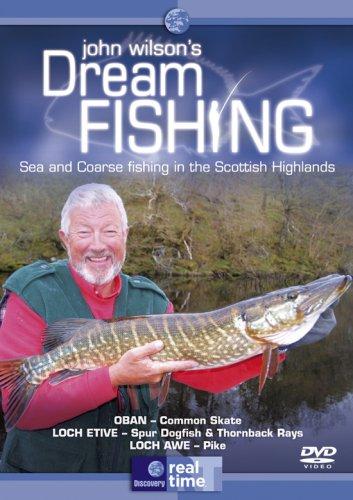 John Wilson's Dream Fishing - Sea And Coarse Fishing In The Scottish Highlands [DVD]