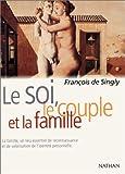 echange, troc François de Singly - Le soi, le couple et la famille