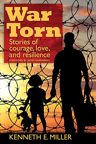 Kenneth E. Miller - War Torn: Stories of Courage, Love, and Resilience
