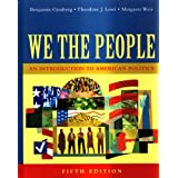 We The People: An Introduction To American Politics, Full Edition ~ Theodore J. Lowi