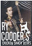 Ry Cooder's Chicken Shack Blues