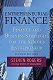 img - for Entrepreneurial Finance: Finance and Business Strategies for the Serious Entrepreneur by Steven Rogers (2009-01-14) book / textbook / text book