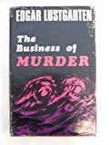 The business of murder, (0245586911) by Edgar Lustgarten
