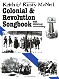 Colonial & Revolution Songbook (American History Through Folksong)