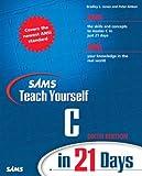 Sams Teach Yourself C in 21 Days (6th Edition) (0672324482) by Jones, Bradley