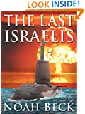 The Last Israelis - an Apocalyptic, Military Thriller about an Israeli Submarine and a Nuclear Iran