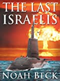 img - for The Last Israelis - an Apocalyptic, Military Thriller about an Israeli Submarine and a Nuclear Iran book / textbook / text book
