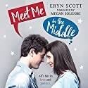 Meet Me in the Middle Audiobook by Eryn Scott Narrated by Megan Solesski