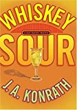 Whiskey Sour (078689072X) by J. A. Konrath,Joe Konrath,J A Konrath