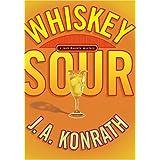 Whiskey Sour: A Jack Daniels Mystery (Jack Daniels Mysteries) ~ J. A. Konrath