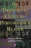 The Twentieth Century Performance Reader
