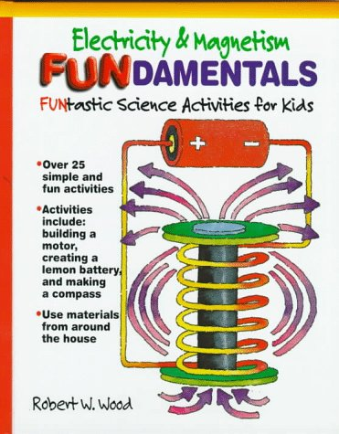 Electricity and Magnetism Fundamentals: Funtastic Scienceactivities for Kids (Fundamentals (Philadelphia, Pa.).)