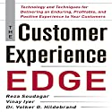 The Customer Experience Edge: Technology and Techniques for Delivering an Enduring, Profitable, and Positive Experience to Your Customers (       UNABRIDGED) by Reza Soudagar, Vinay Iyer Narrated by Bruce Miles