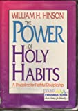 img - for The Power of Holy Habits: A Discipline for Faithful Discipleship book / textbook / text book